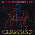 SIOUXSIE & THE BANSHEES Candyman UK 7