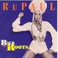 RUPAUL Back To My Roots USA CD5 w/Remixes