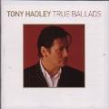 TONY HADLEY True Ballads UK CD w/15-Trk Compilation