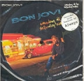 BON JOVI Someday I'll Be Saturday Night UK 7