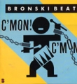 BRONSKI BEAT C'mon C'mon UK 7''