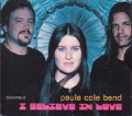PAULA COLE BAND I Believe In Love USA CD5 w/3 Tracks