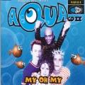 AQUA My Oh My UK CD5 w/3 Mixes