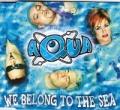 AQUA We Belong To The Sea GERMANY CD5 w/4 Mixes