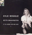 KYLIE MINOGUE & KEITH WASHINGTON If You Were With Me Now UK 12