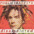 PUBLIC IMAGE LIMITED Disappointed UK 7