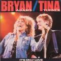 BRYAN ADAMS & TINA TURNER It's Only Love UK 7