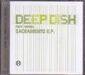 DEEP DISH Feat. MOREL Sacramento E.P. EU CD5 w/8 Tracks