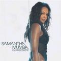 SAMANTHA MUMBA I`m Right Here UK CD5 PART 1 w/ Gotta Tell You Vi