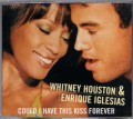 WHITNEY HOUSTON & ENRIQUE IGLESIAS Could I Have This Kiss Forever UK CD5 w/GEORGE MICHAEL Duet Trk