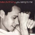 MARC ANTHONY You Sang To Me USA 12