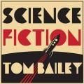 TOM BAILEY Science Fiction USA LP