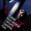SOPHIE ELLIS BEXTOR I Won't Change You UK CD5 Part 1 w/Video