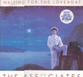 ASSOCIATES Waiting For The Love Boat UK 12