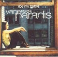VANESSA PARADIS Be My Baby (w/Lenny Kravitz) USA CD5 Promo w/1-Track