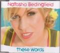 NATASHA BEDINGFIELD These Words EU CD5