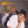 MONICA Before You Walk Out Of My Life UK CD5 w/ 4 Mixes