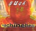 BUSH Machinehead UK CD5