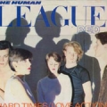 HUMAN LEAGUE Hard Times/Love Action (I Believe In Love) UK 12